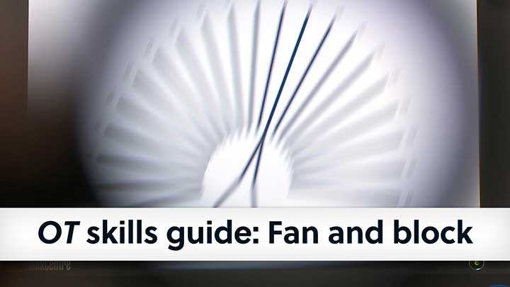 OT skills guide: Fan and block
