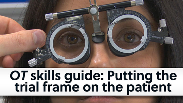 OT skills guide: Putting the trial frame on the patient